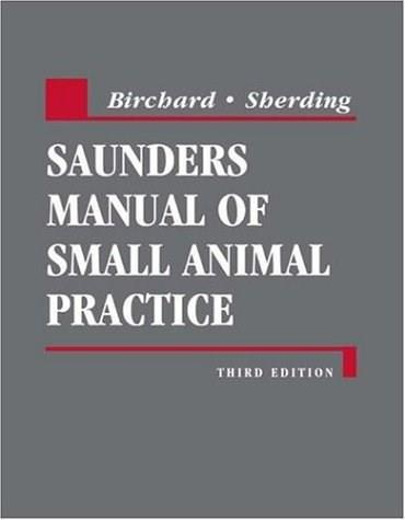 Saunders Manual of Small Animal Practice, by Birchard, 3rd Edition 9780721604220