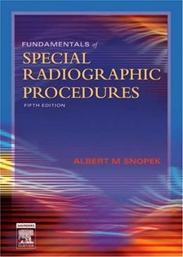 Fundamentals of Special Radiographic Procedures, by Snopek, 5th Edition 9780721606323