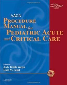 AACN Procedure Manual for Pediatric Acute and Critical Care, by Verger 9780721606408