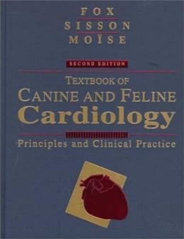Textbook of Canine and Feline Cardiology: Principles and Clinical Practice 2ND 9780721640440