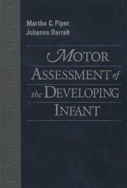 Motor Assessment of the Developing Infant, by Piper 9780721643076