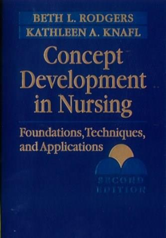 Concept Development in Nursing: Foundations, Techniques, and Applications, by Rodgers, 2nd Edition 9780721682433