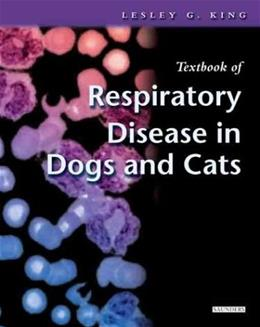 Textbook of Respiratory Disease in Dogs and Cats, by King 9780721687063