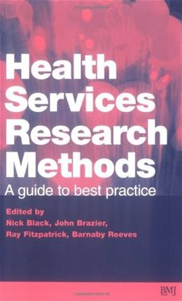 Health Services Research Methods: A Guide to Best Practice 1 9780727912756