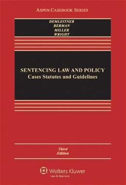 Sentencing Law and Policy: Cases Statutes and Guidelines, by Demleitner, 3rd Edition 9780735507098