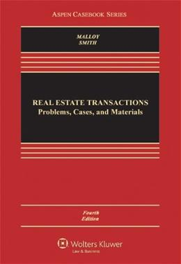 Real Estate Transactions: Problems, Cases, and Materials, Fourth Edition (Aspen Casebook Series) 4 9780735507159
