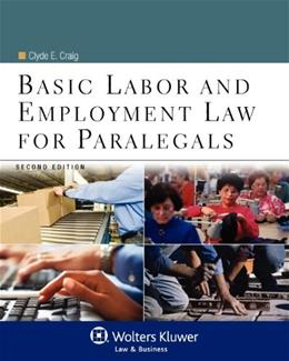 Basic Labor and Employment Law for Paralegals, by Craig, 2nd Edition 9780735507777