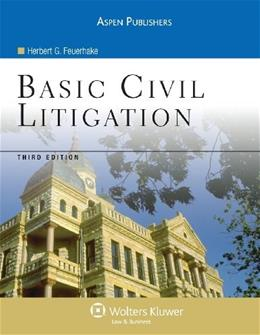 Basic Civil Litigation, by Feuerhake, 3rd Edition 9780735558465