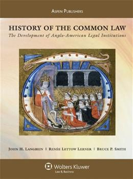 History of The Common Law: The Development of Anglo American Legal Institutions, by Langbein 9780735562905