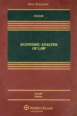 Economic Analysis of Law, by Posener, 7th Edition 9780735563544