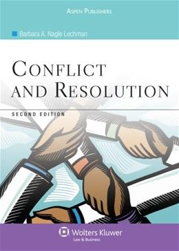 Conflict and Resolution, by Lechman, 2nd Edition 9780735567320