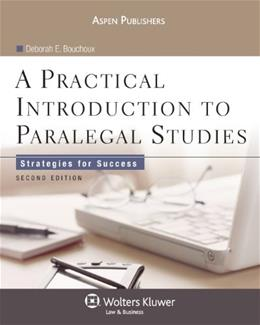Practical Introduction to Paralegal Studies: Strategies for Success, by Bouchoux, 2nd Edition 9780735569478