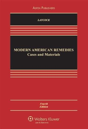 Modern American Remedies: Cases and Materials, by Laycock, 4th Edition 9780735572010