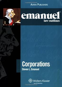Emanuel Law Outlines: Corporations, by Emanuel 9780735572270