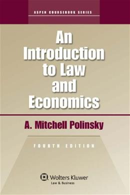 Introduction To Law and Economics, by Polinsky, 4th Edition 9780735584488