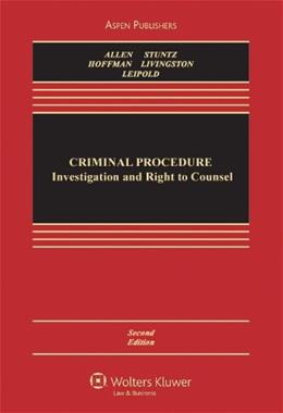 Criminal Procedure: Investigation & Right To Counsel, 2nd Edition (Aspen Casebook) 9780735587809