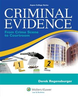 Criminal Evidence: From Crime Scene To Courtroom, by Regensburger 9780735594746