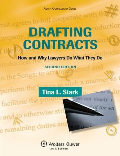 Drafting Contracts: How & Why Lawyers Do What They Do , Second Edition (Aspen Coursebook) 2 9780735594777