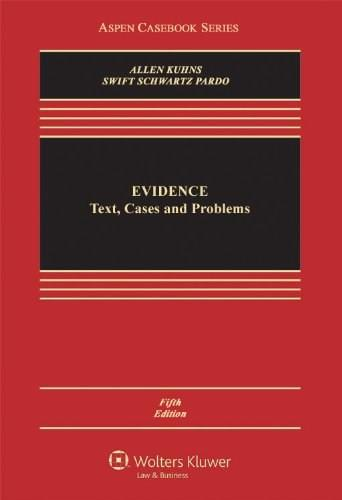 Evidence: Text, Cases and Problems, by Allen, 5th Edition 9780735596405