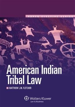 American Indian Tribal Law, by Fletcher 9780735599758