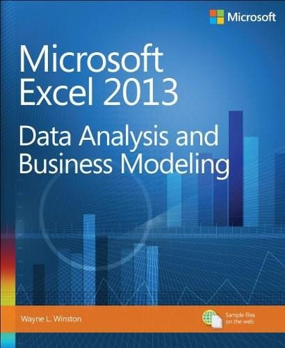 Microsoft Excel 2013: Data Analysis and Business Modeling, by Winston 9780735669130