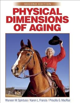 Physical Dimensions of Aging, by Spirduso, 2nd Edition 9780736033152