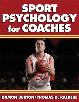 Sport Psychology for Coaches, by Burton 9780736039864