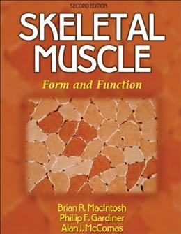 Skeletal Muscle: Form and Function, by Macintosh, 2nd Edition 9780736045179
