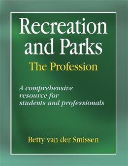 Recreation and Parks: The Profession, by Van Der Smissen 9780736045629