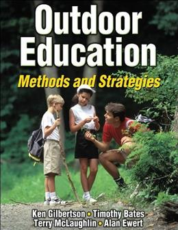 Outdoor Education: Methods And Strategies, by Gilbertson 9780736047098
