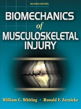 Biomechanics of Musculoskeletal Injury, by Whiting, 2nd Edition 9780736054423