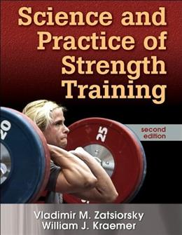 Science and Practice of Strength Training, by Zatsiorsky, 2nd Edition 9780736056281