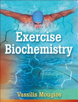Exercise Biochemistry, by Mougios 9780736056380