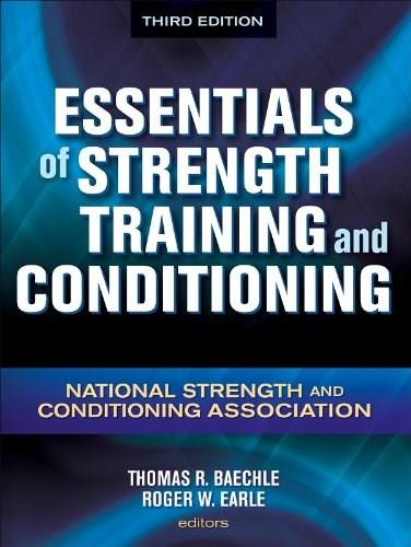 Essenentials of Strength Training and Conditioning, by Baechle, 3rd Edition 9780736058032