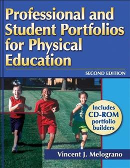 Professional And Student Portfolios for Physical Education, by Melograno, 2nd Edition 2 w/CD 9780736059244