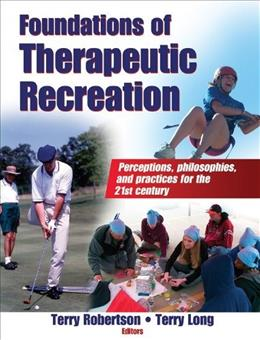 Foundations of Therapeutic Recreation, by Robertson 9780736062091