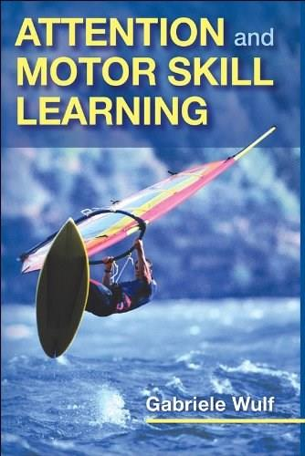 Attention and Motor Skill Learning, by Wulf 9780736062701