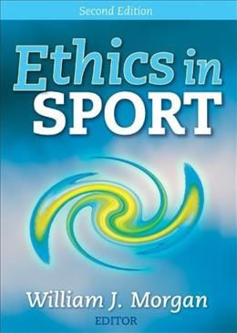 Ethics in Sport, by Morgan, 2nd Edition 9780736064286