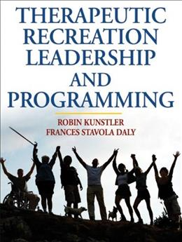 Therapeutic Recreation Leadership and Programming, by Kunstler 9780736068550