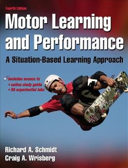 Motor Learning and Performance, by Schmidt, 4th Edition 4 PKG 9780736069649