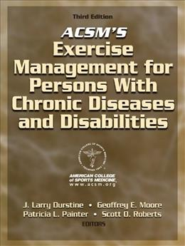 ACSMs Exercise Management for Persons with Chronic Diseases and Disabilities, by Durstine, 3rd Edition 9780736074339