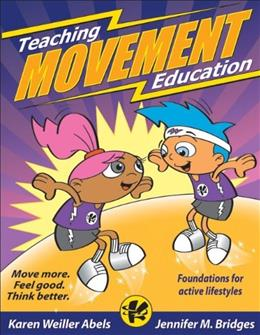 Teaching Movement Education: Foundations for Active Lifestyles, by Abels 9780736074568