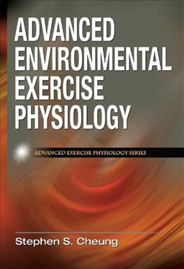 Advanced Environmental Exercise Physiology, by Cheung 9780736074681