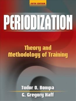 Periodization: Theory and Methodology of Training, by Bompa, 5th Edition 9780736074834
