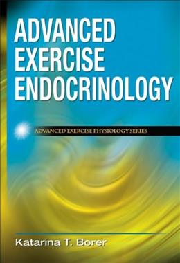 Advanced Exercise Endocrinology, by Borer 9780736075169