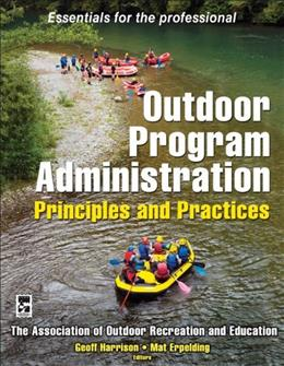 Outdoor Program Administration: Principles and Practices, by Association of Outdoor Recreation and Education 9780736075374
