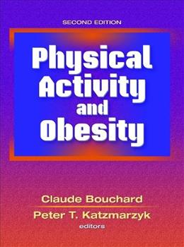 Physical Activity and Obesity, by Bouchard, 2nd Edition 9780736076357