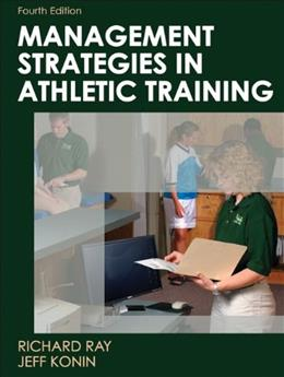 Management Strategies in Athletic Training, by Ray, 4th Edition 9780736077385