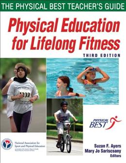 Physical Education for Lifelong Fitness: The Physical Best Teachers Guide, by SHAPE America - Society of Health and Physical Educators, 3rd Edition 9780736081160