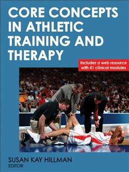 Core Concepts in Athletic Training and Therapy, by Hillman PKG 9780736082853